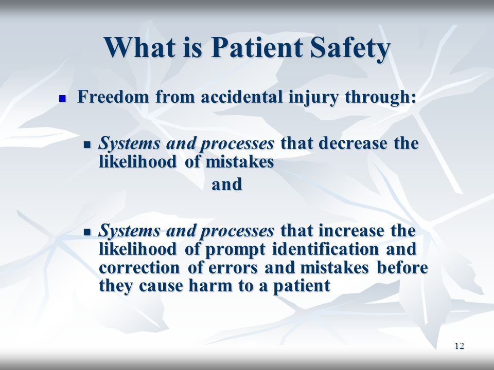 What is Patient Safety Freedom from accidental injury through:
