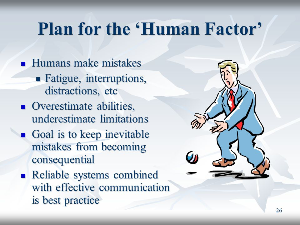 Plan for the 'Human Factor'