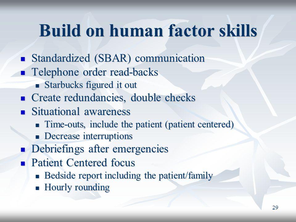 Build on human factor skills
