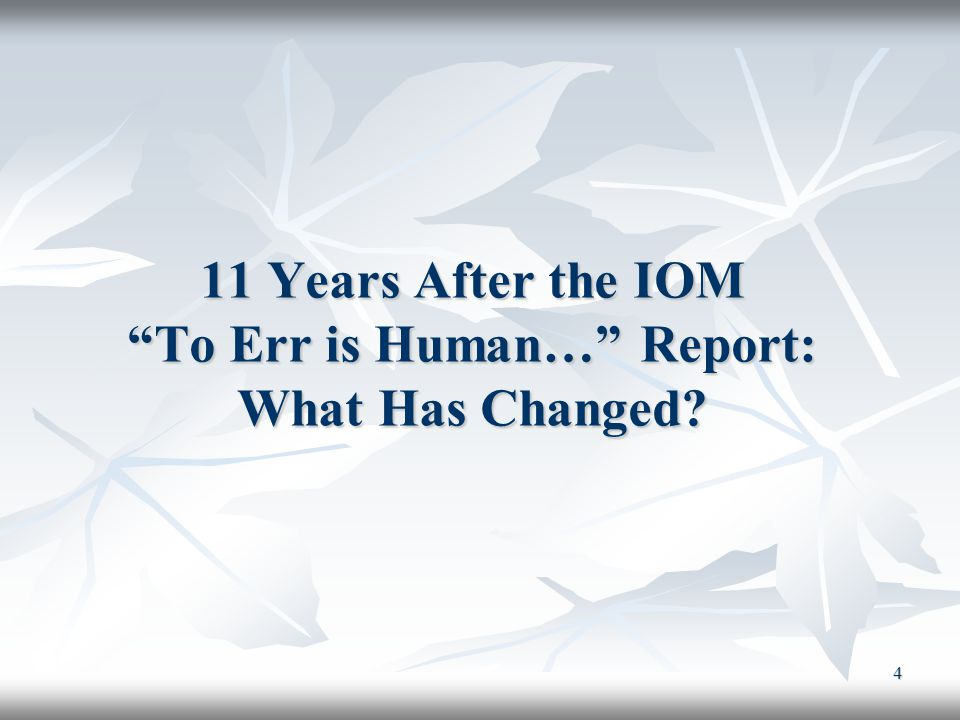 11 Years After the IOM To Err is Human… Report: What Has Changed