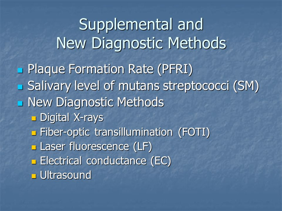 Supplemental and New Diagnostic Methods