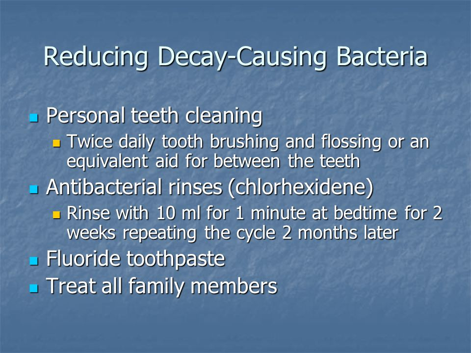 Reducing Decay-Causing Bacteria