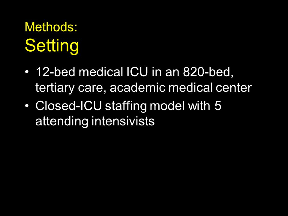 Methods: Setting 12-bed medical ICU in an 820-bed, tertiary care, academic medical center.
