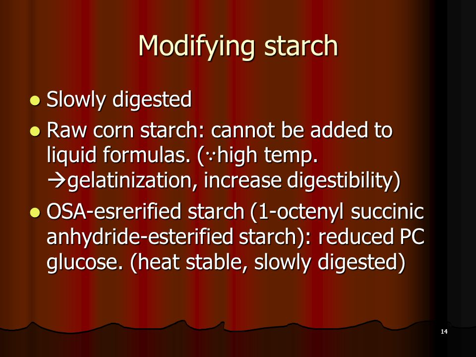Modifying starch Slowly digested