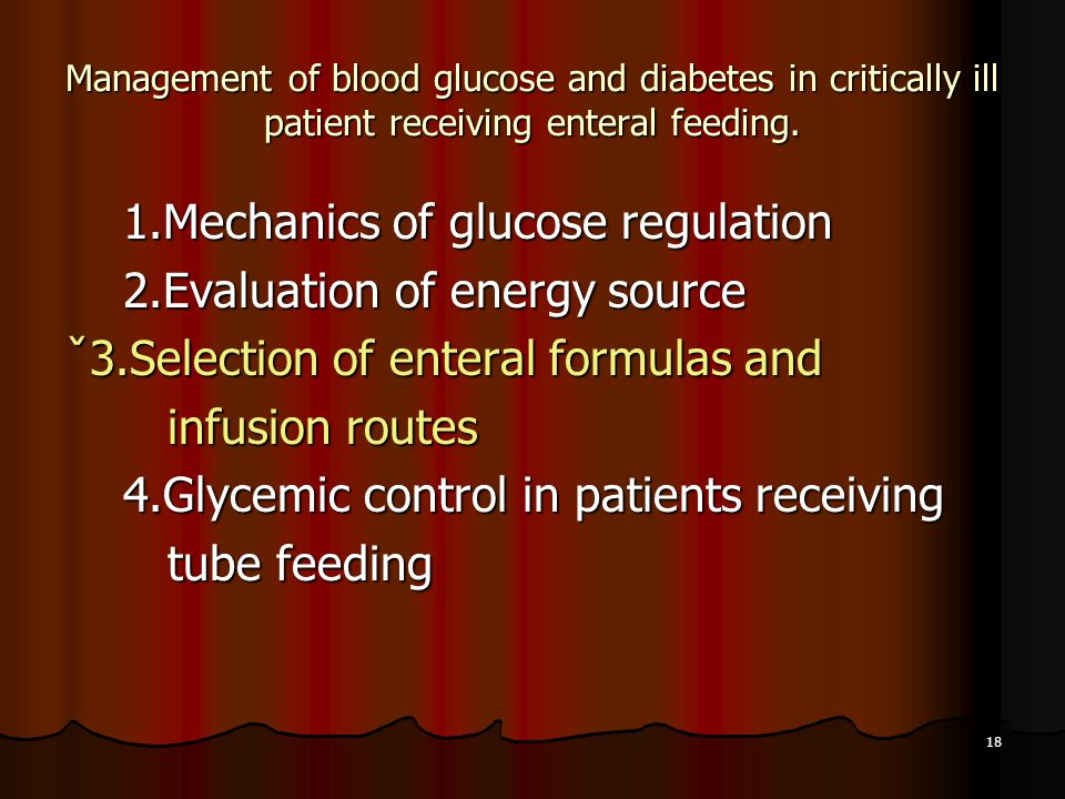 1.Mechanics of glucose regulation 2.Evaluation of energy source