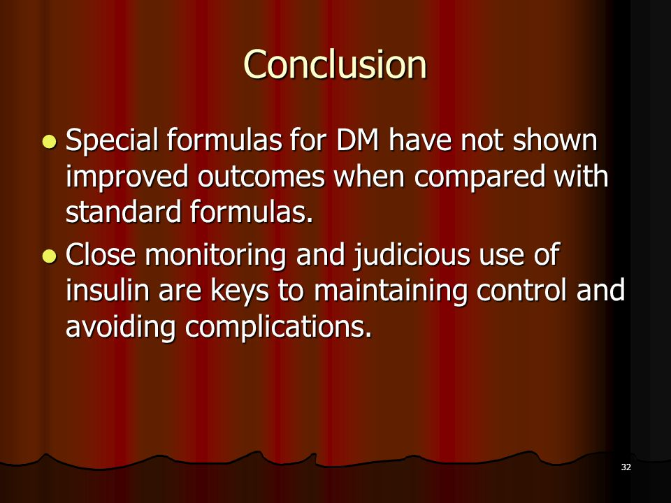 Conclusion Special formulas for DM have not shown improved outcomes when compared with standard formulas.