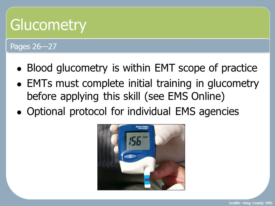 Glucometry Blood glucometry is within EMT scope of practice