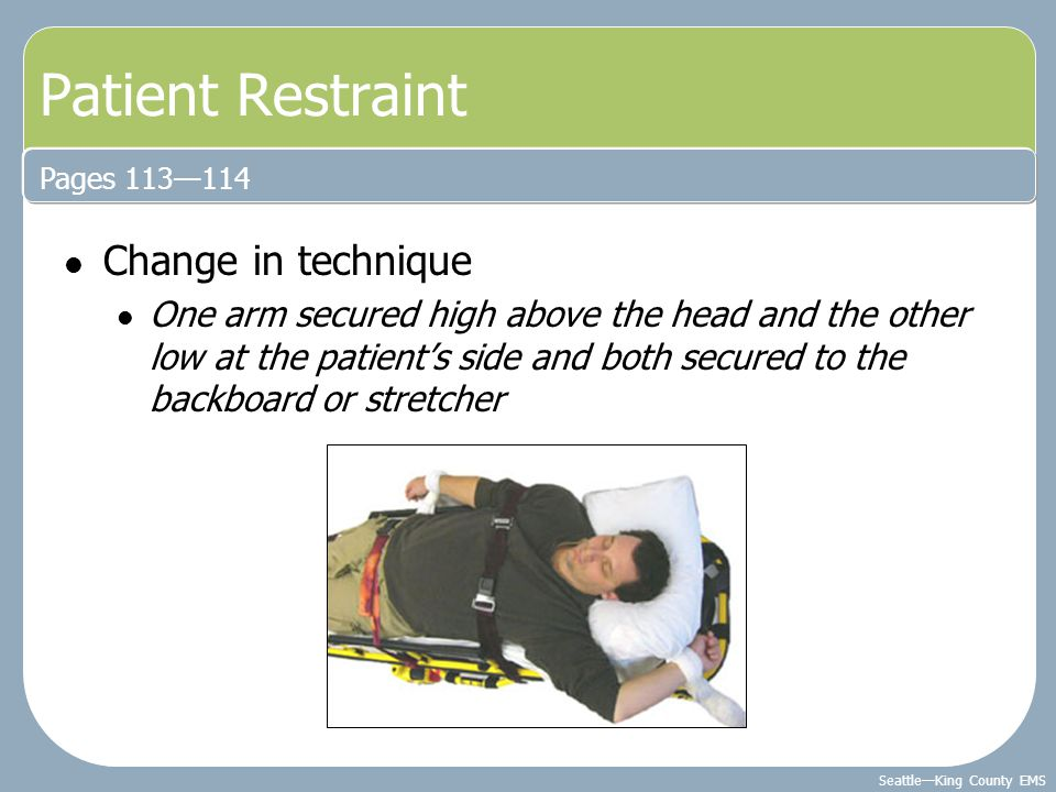 Patient Restraint Change in technique