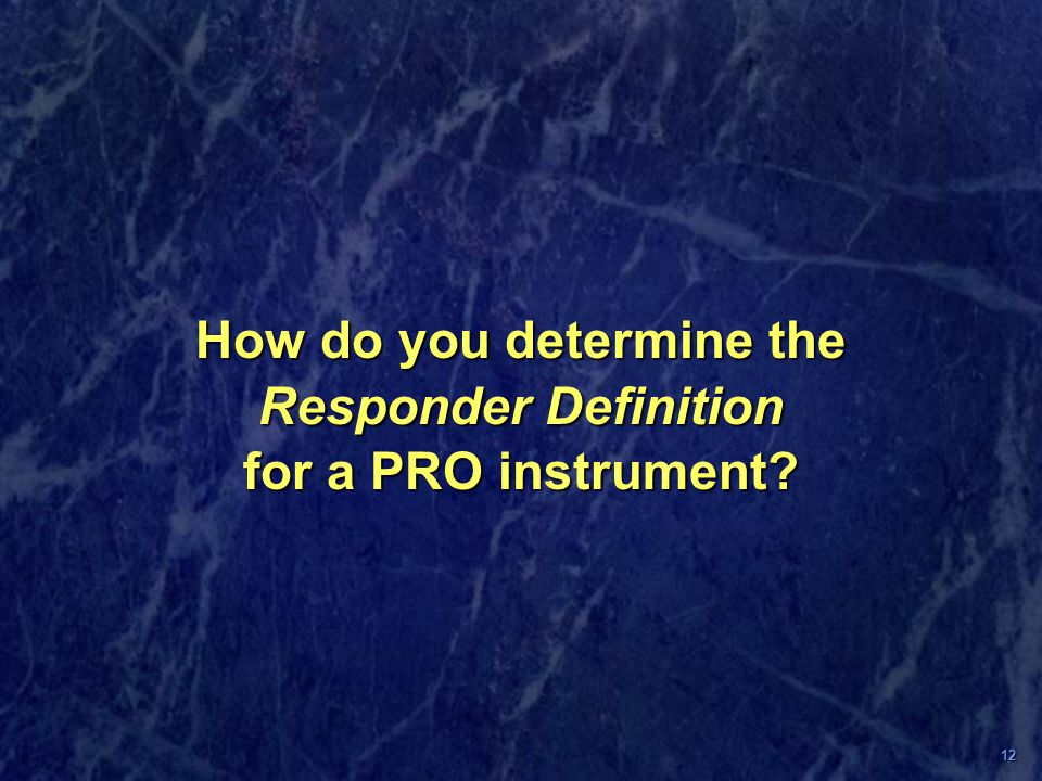 How do you determine the Responder Definition for a PRO instrument