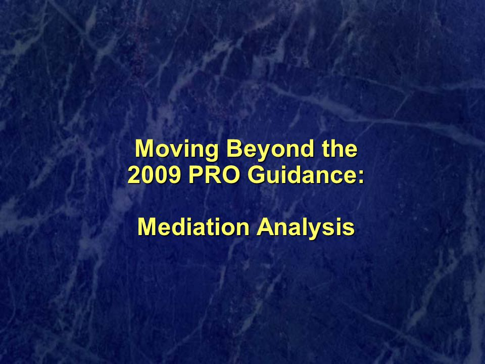 Moving Beyond the 2009 PRO Guidance: Mediation Analysis