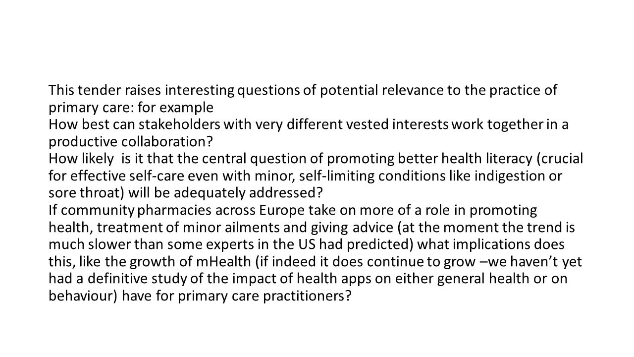This tender raises interesting questions of potential relevance to the practice of primary care: for example How best can stakeholders with very different vested interests work together in a productive collaboration.