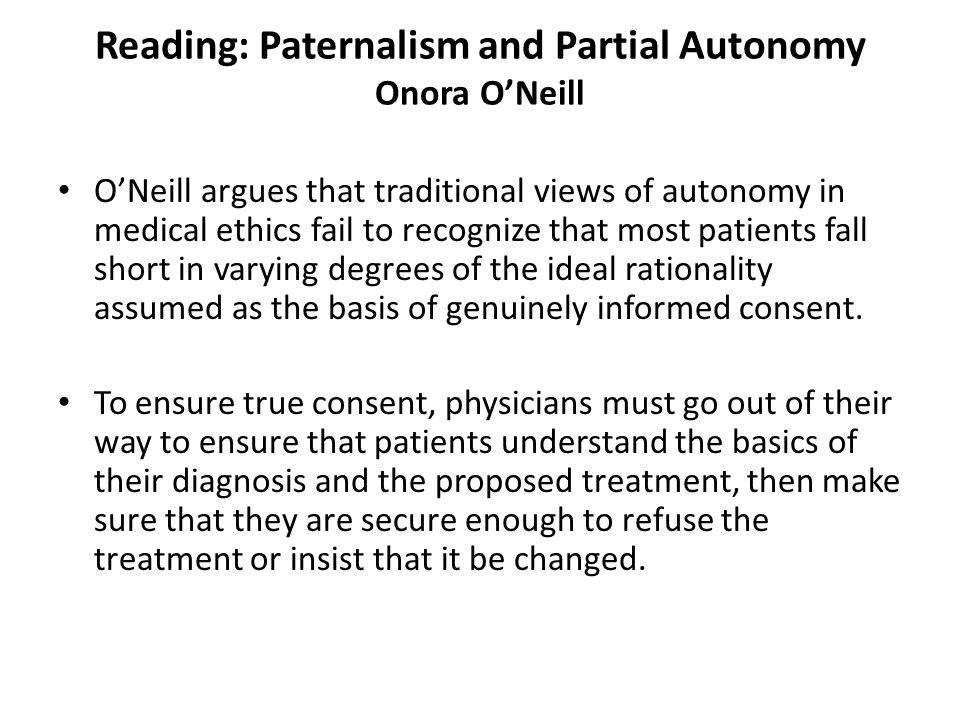 Reading: Paternalism and Partial Autonomy Onora O'Neill