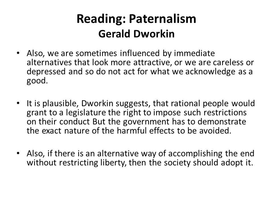 Reading: Paternalism Gerald Dworkin