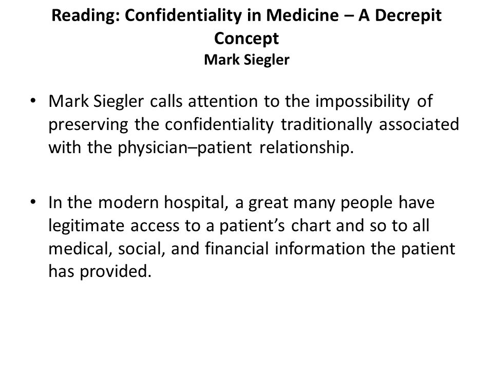 Reading: Confidentiality in Medicine – A Decrepit Concept Mark Siegler