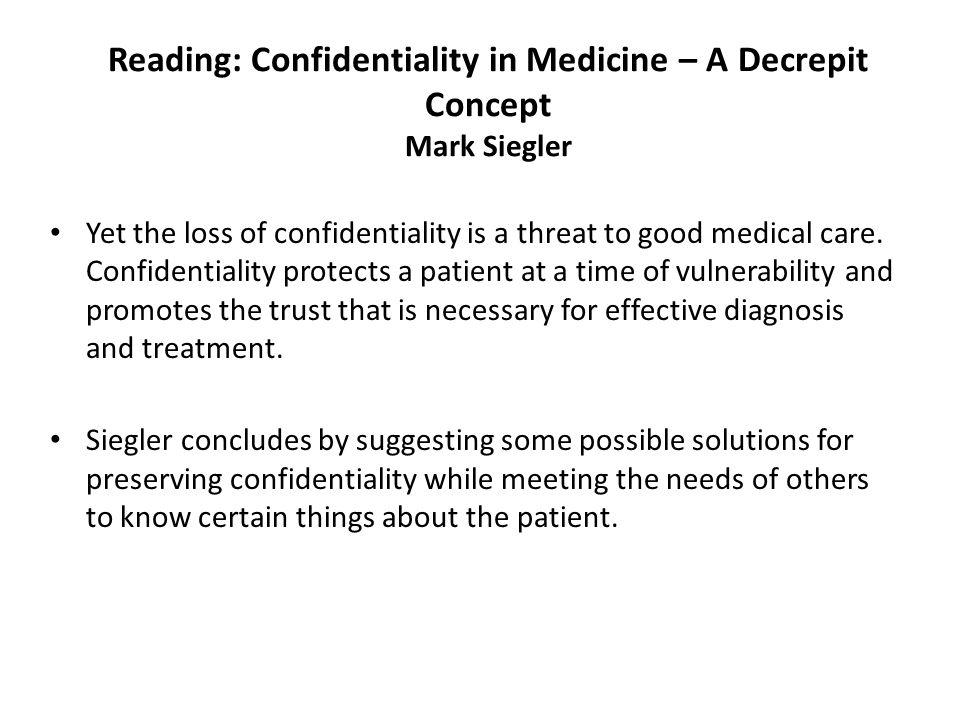 Reading: Confidentiality in Medicine – A Decrepit Concept Mark Siegler