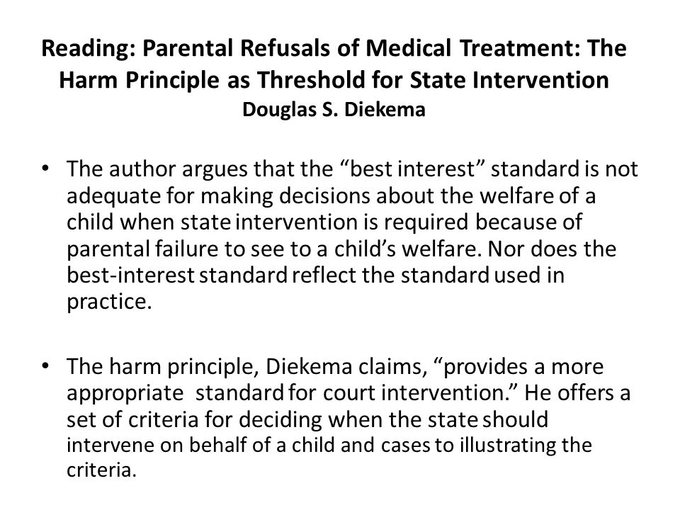Reading: Parental Refusals of Medical Treatment: The Harm Principle as Threshold for State Intervention Douglas S. Diekema