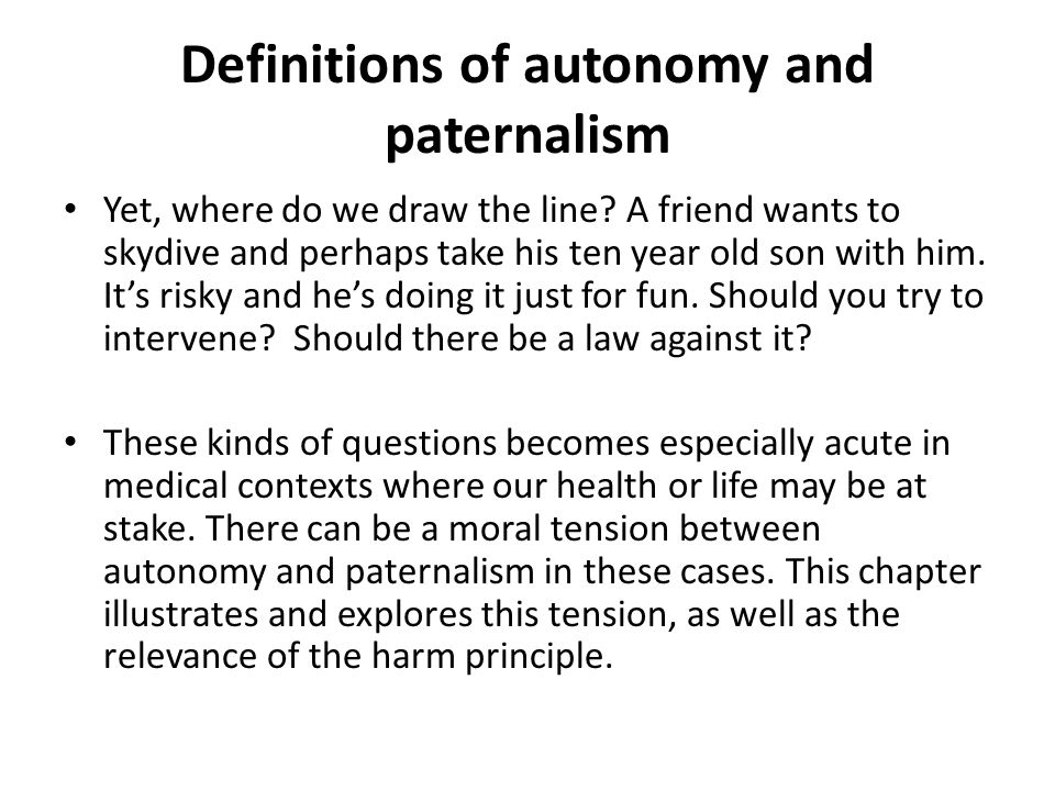 Definitions of autonomy and paternalism