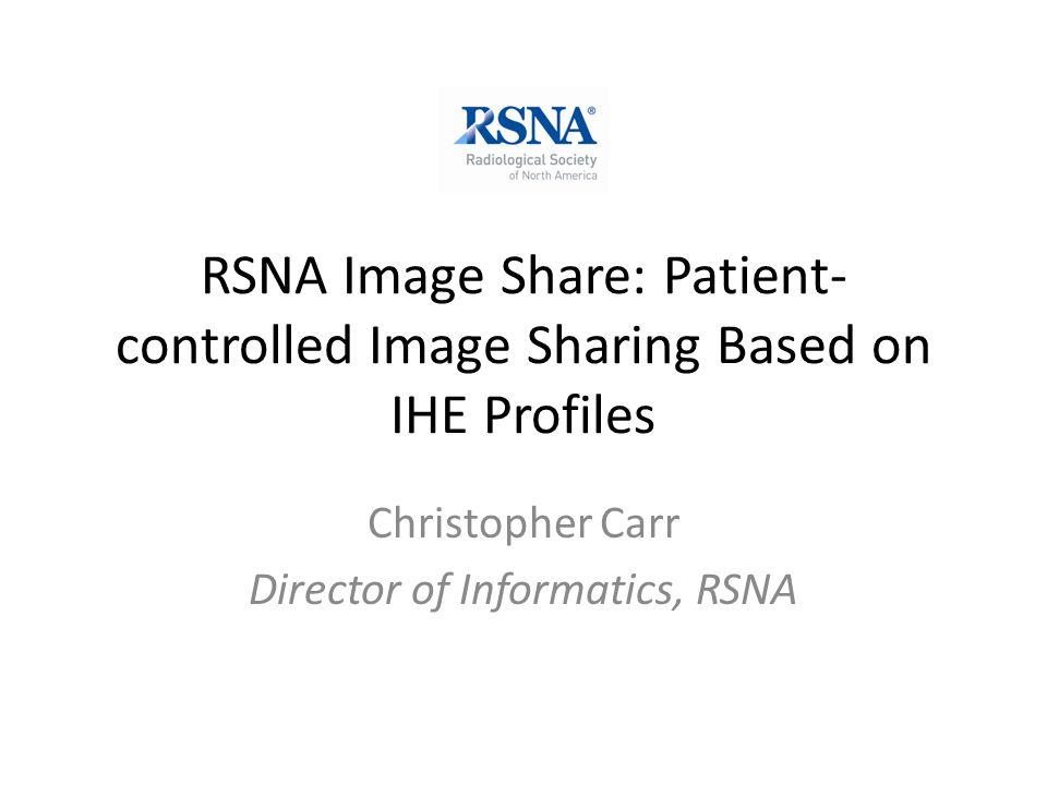 Christopher Carr Director of Informatics, RSNA