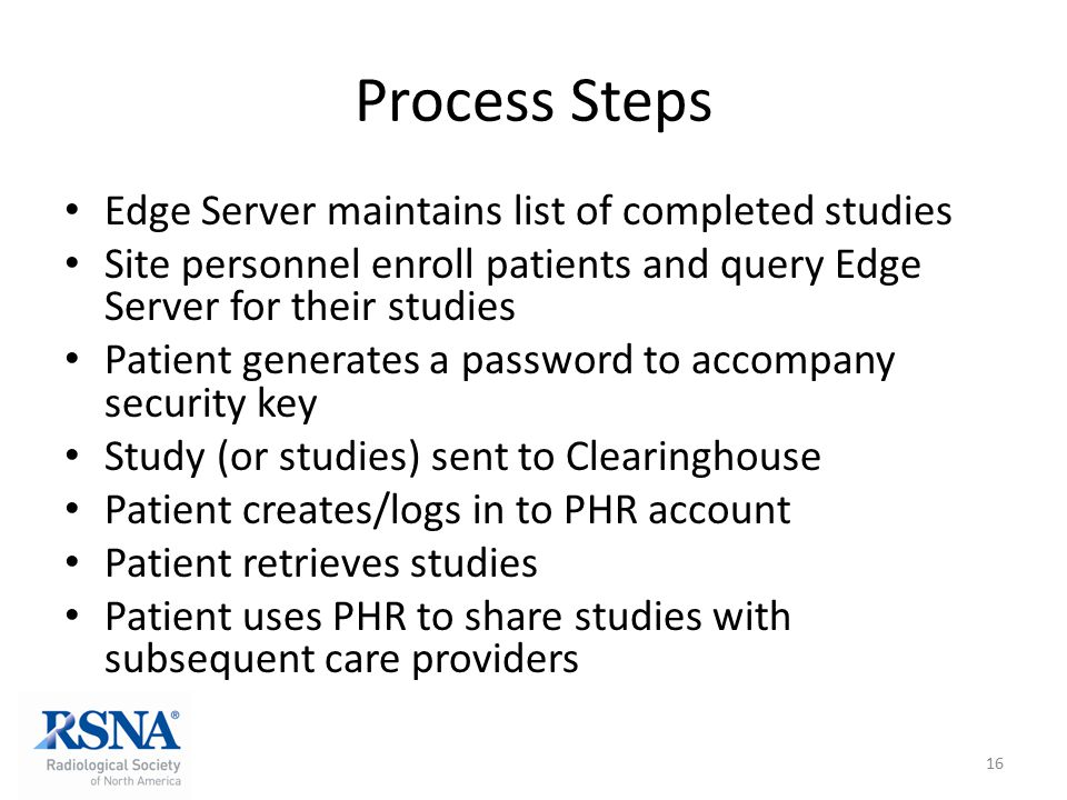 Process Steps Edge Server maintains list of completed studies