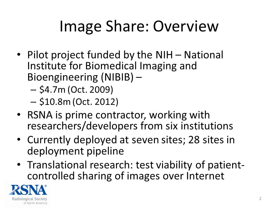 Image Share: Overview Pilot project funded by the NIH – National Institute for Biomedical Imaging and Bioengineering (NIBIB) –