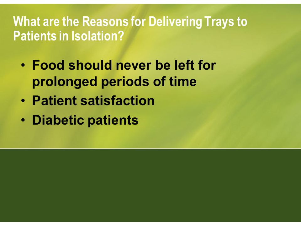 What are the Reasons for Delivering Trays to Patients in Isolation