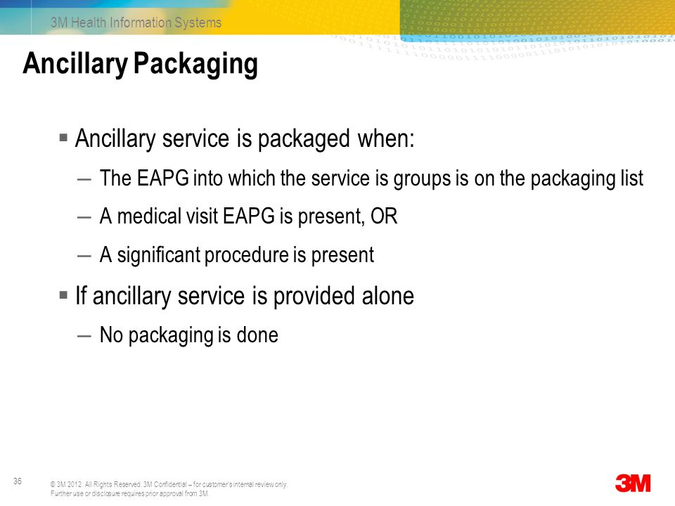 Ancillary Packaging Ancillary service is packaged when: