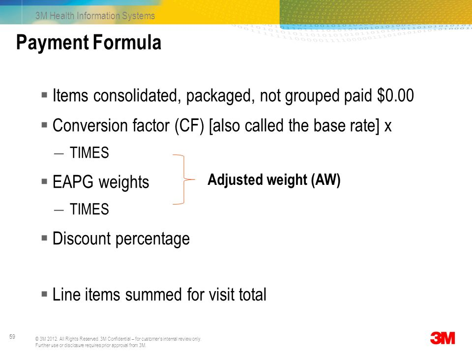 Payment Formula Items consolidated, packaged, not grouped paid $0.00