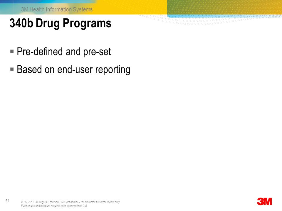 340b Drug Programs Pre-defined and pre-set Based on end-user reporting