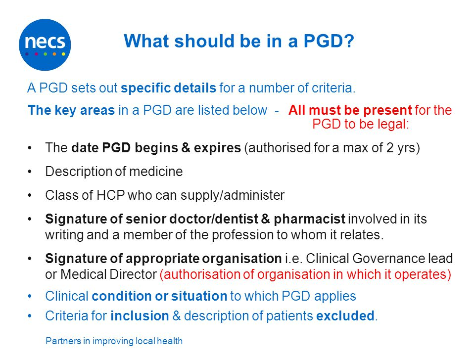 What should be in a PGD A PGD sets out specific details for a number of criteria.