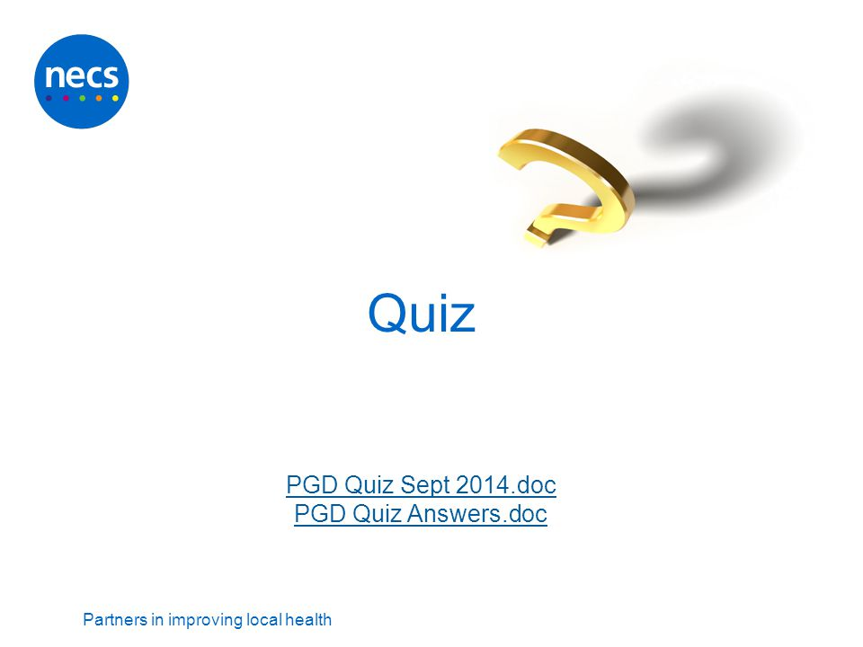 Quiz PGD Quiz Sept 2014.doc PGD Quiz Answers.doc