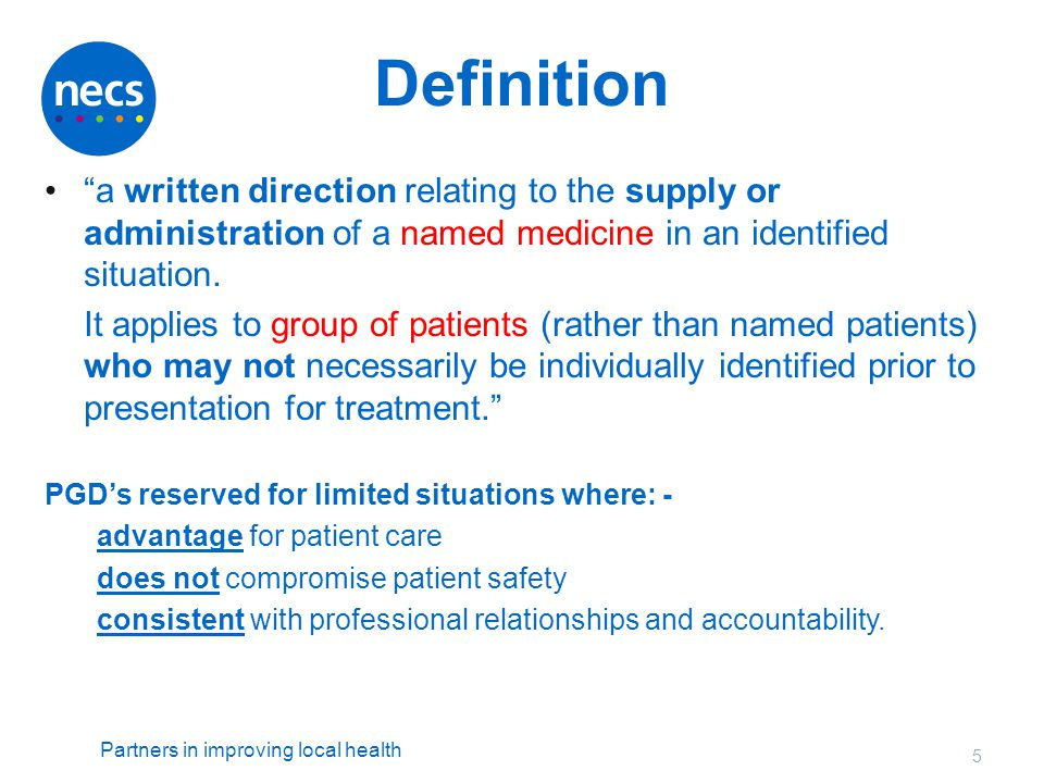 Definition a written direction relating to the supply or administration of a named medicine in an identified situation.