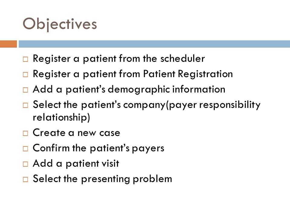 Objectives Register a patient from the scheduler