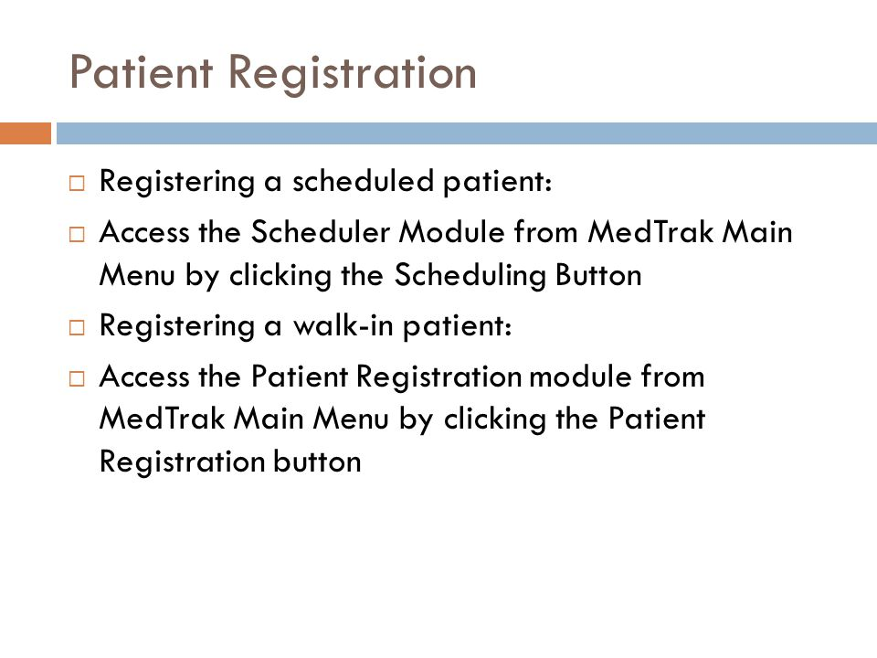 Patient Registration Registering a scheduled patient: