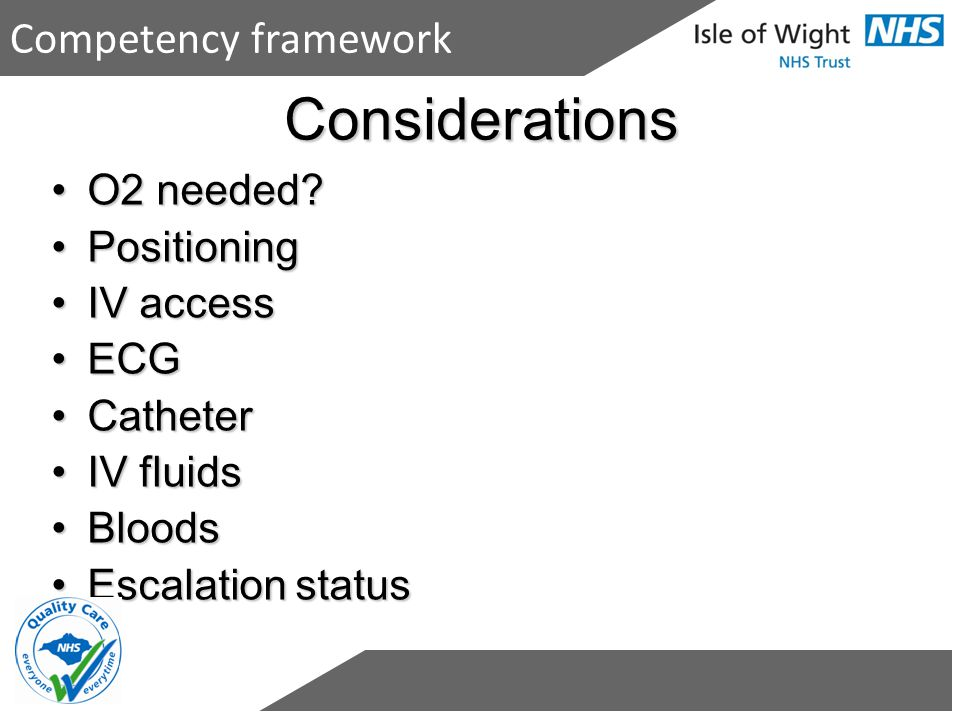 Considerations Competency framework O2 needed Positioning IV access