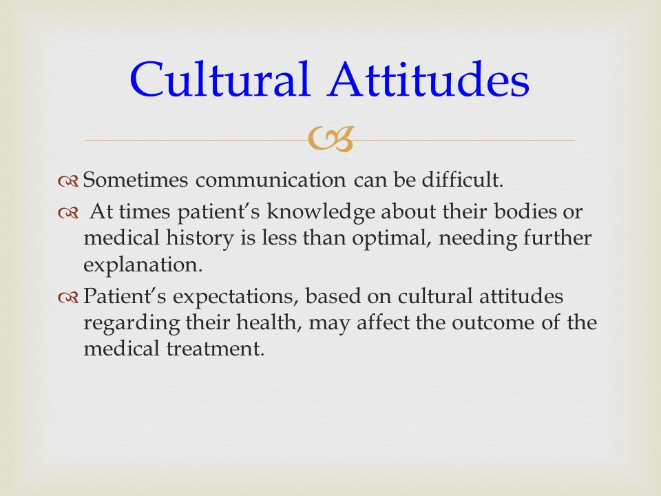 Cultural Attitudes Sometimes communication can be difficult.