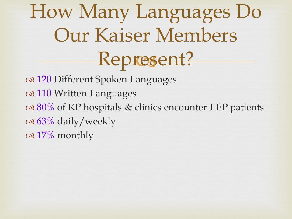 How Many Languages Do Our Kaiser Members Represent