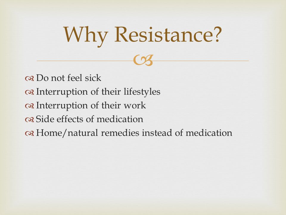 Why Resistance Do not feel sick Interruption of their lifestyles