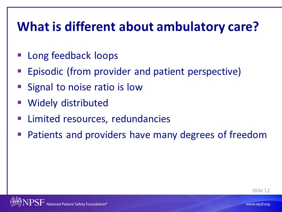 What is different about ambulatory care