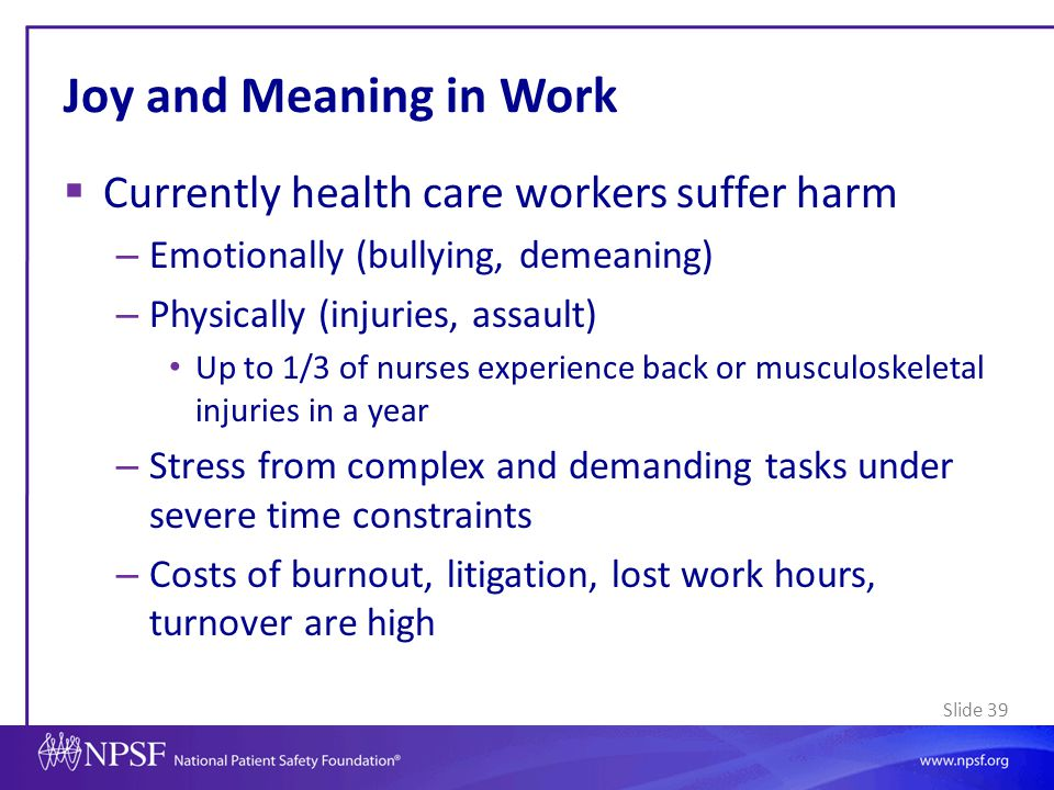Joy and Meaning in Work Currently health care workers suffer harm