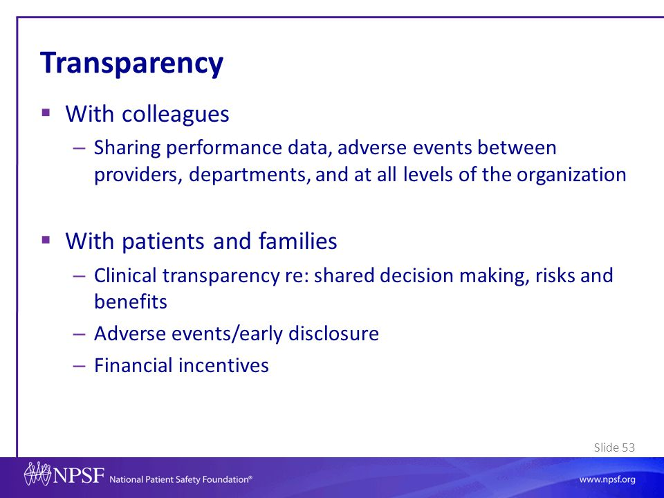 Transparency With colleagues With patients and families