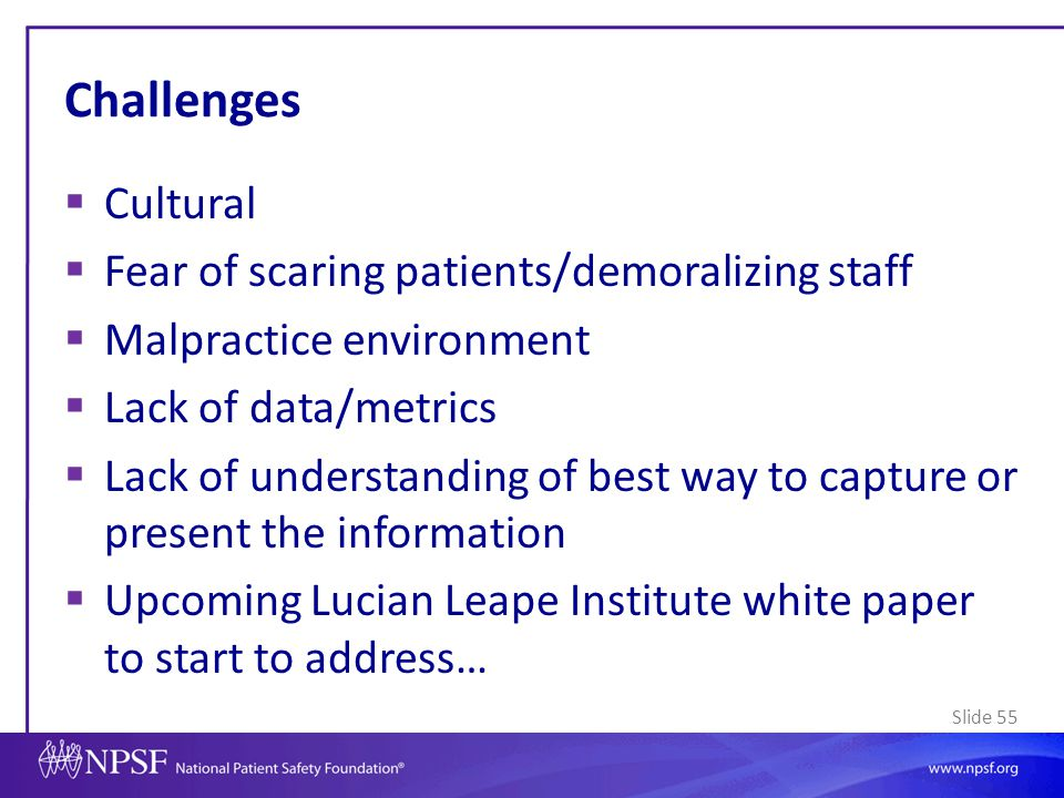 Challenges Cultural Fear of scaring patients/demoralizing staff