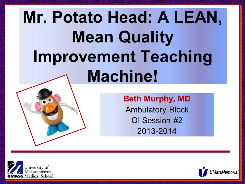 Mr. Potato Head: A LEAN, Mean Quality Improvement Teaching Machine!