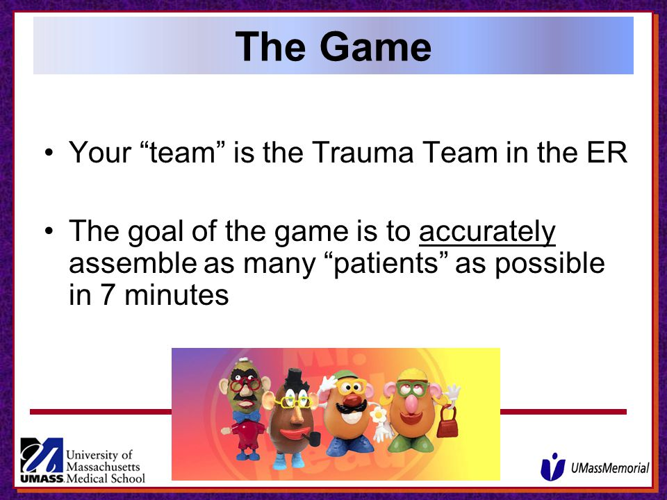 The Game Your team is the Trauma Team in the ER
