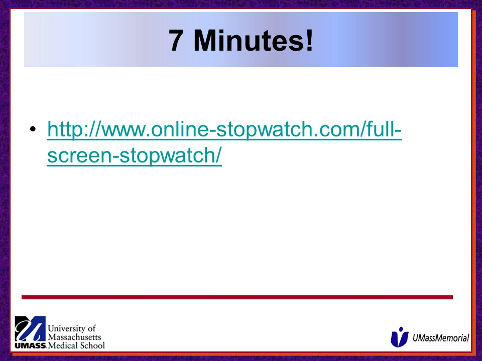 7 Minutes! http://www.online-stopwatch.com/full-screen-stopwatch/