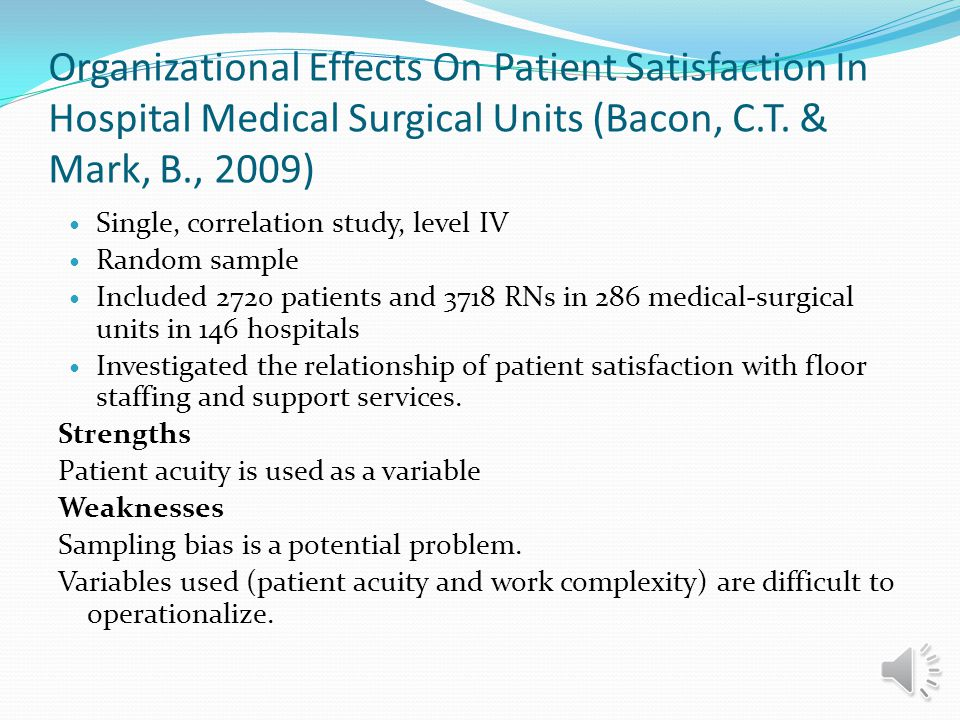 Organizational Effects On Patient Satisfaction In Hospital Medical Surgical Units (Bacon, C.T. & Mark, B., 2009)