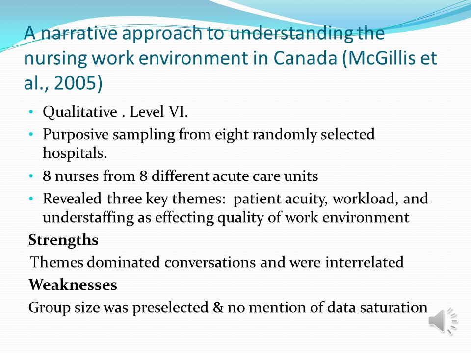A narrative approach to understanding the nursing work environment in Canada (McGillis et al., 2005)
