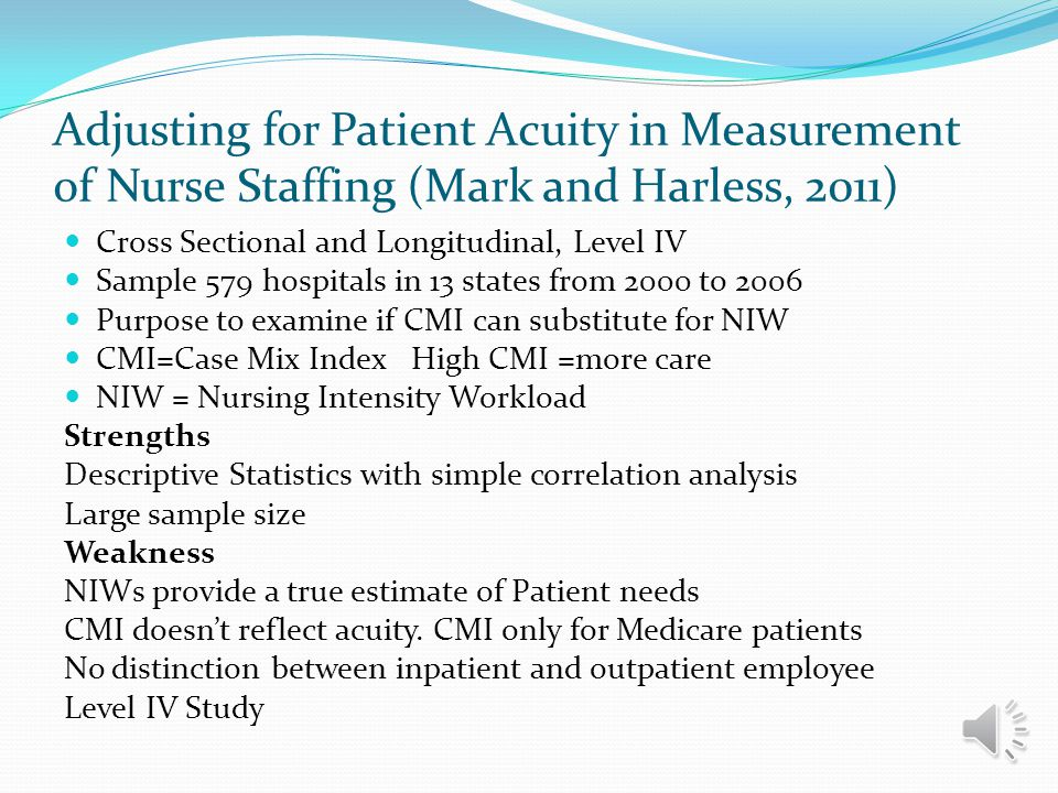 Adjusting for Patient Acuity in Measurement of Nurse Staffing (Mark and Harless, 2011)