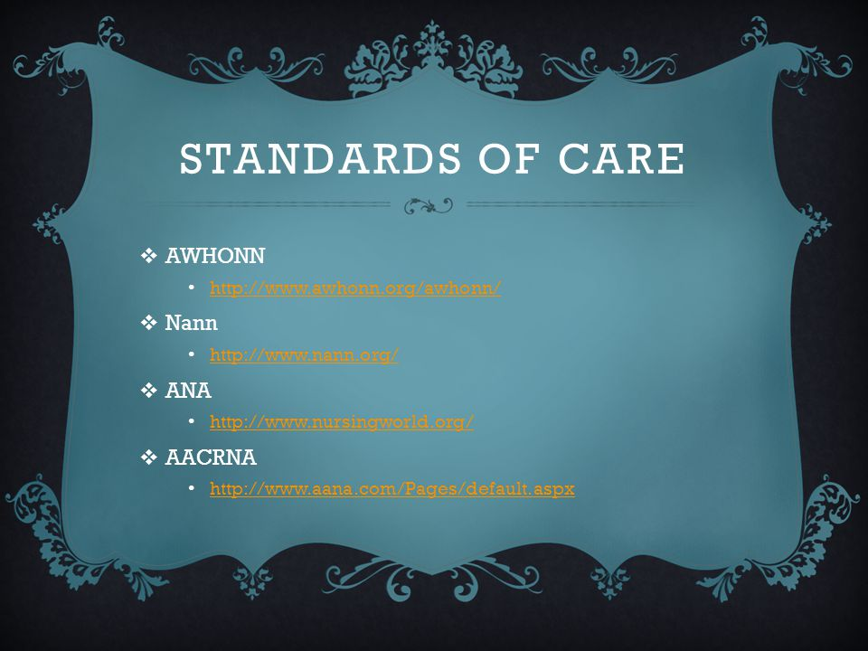 Standards of Care AWHONN Nann ANA AACRNA http://www.awhonn.org/awhonn/