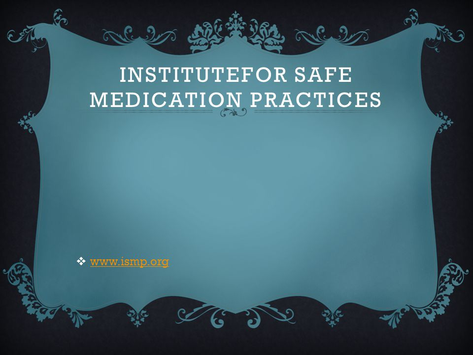 Institutefor Safe Medication Practices