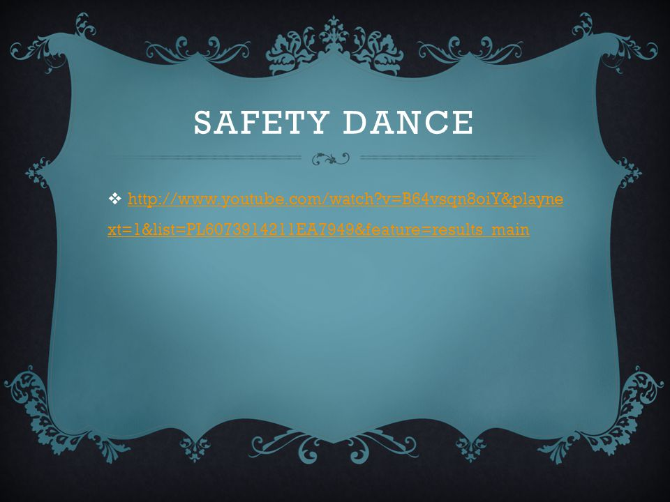 Safety dance http://www.youtube.com/watch v=B64vsqn8oiY&playnext=1&list=PL6073914211EA7949&feature=results_main.